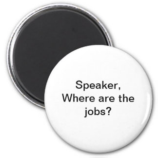 Where are the jobs? 6 cm round magnet