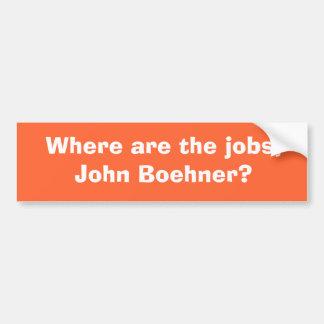 Where are the jobs John Boehner Bumper Sticker