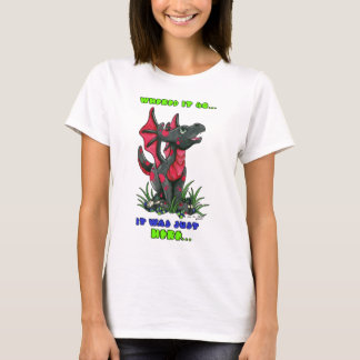 "Where did it go It was JUST Here"" cute baby dragon T-Shirt"