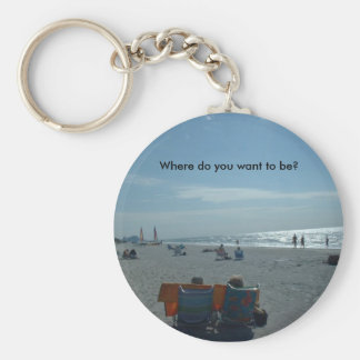 Where do you want to be? basic round button key ring