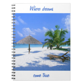 Where dreams come true customized paradise beach spiral note book