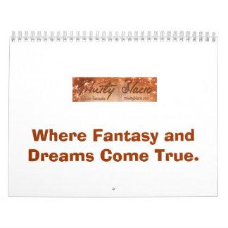 Where Fantasy and Dreams Come True Calendar