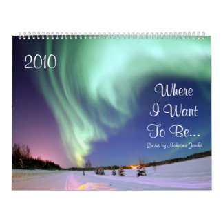 Where I Want To Be...Beautiful Scenic Nature Calendars