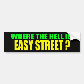 Where Is Easy Street Bumper Sticker