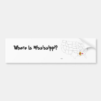 Where Is Mississippi? Bumper Sticker