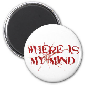 Where Is My Mind - Cracked Glass Red Messy Letters 6 Cm Round Magnet