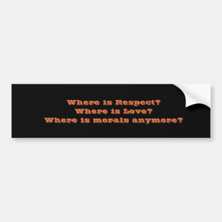 Where is respect love and morals bumper sticker