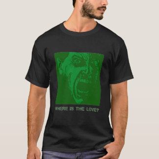 Where Is the Love? T-Shirt