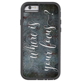 """Where is Your Focus?"" Typography, Rustic Abstract Tough Xtreme iPhone 6 Case"