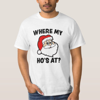 Where my Ho's at Funny Christmas Santa shirt
