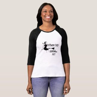 """""""Where My Witches At"""" Halloween T-Shirt"""