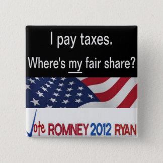 Where's my fair share? I pay taxes Button