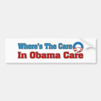 Where's The Care? In Obama Care Bumper Stickers