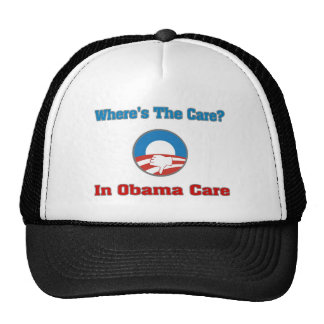 Where's The Care? In Obama Care Hat