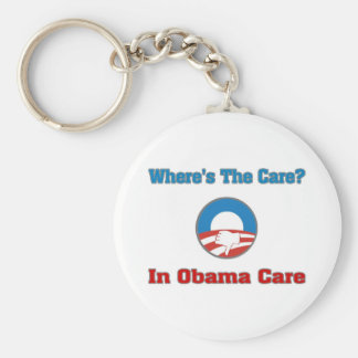 Where's The Care In Obama Care Keychain