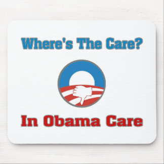 Where's The Care In Obama Care Mouse Pad