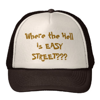 Where the Hell is EASY STREET??? Cap