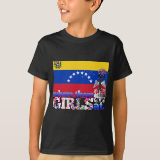 Where them Venezuelan girls at? T-Shirt