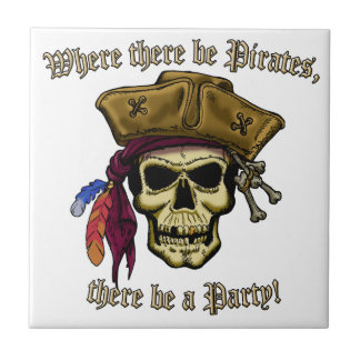Where there be Pirates, there be a Party! Small Square Tile
