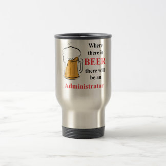 Where there is Beer - Administrator Travel Mug