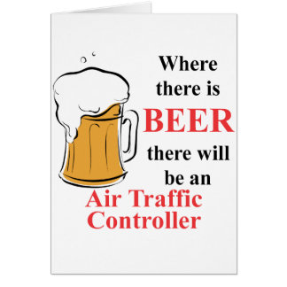 Where there is Beer - Air Traffic Controller Card
