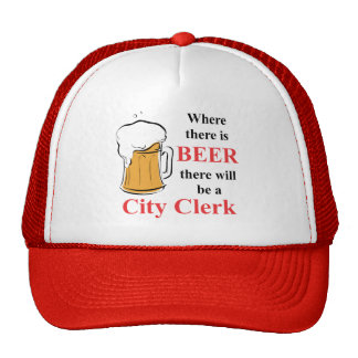 Where there is Beer - City Clerk Cap