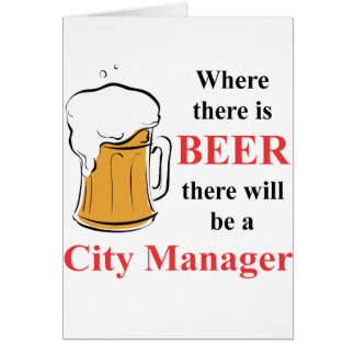 Where there is Beer - City Manager Note Card