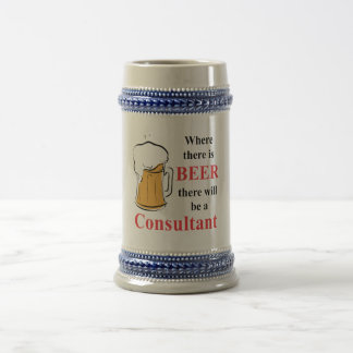 Where there is Beer - Consultant 18 Oz Beer Stein