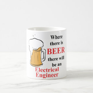 Where there is Beer - Electrical Engineer Basic White Mug