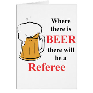Where there is Beer - Referee Card