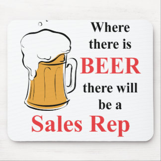 Where there is Beer - Sales Rep Mouse Pad