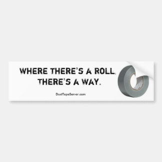 Where There's a Roll Bumper Sticker