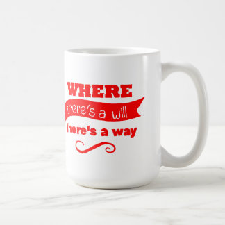 Where there's a will, there's a way MUG