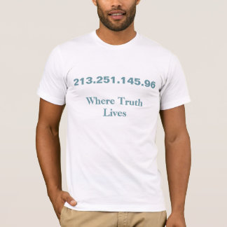Where Truth Lives IP Address T-Shirt