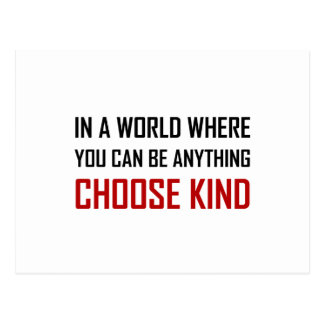 Where You Can Be Anything Choose Kind Quote Postcard