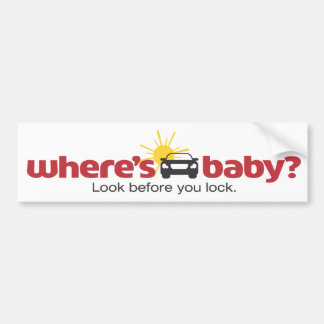 Where's Baby Look before you lock Safety Sticker Bumper Sticker