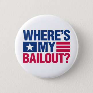 Wheres My Bailout - Red and Blue 6 Cm Round Badge