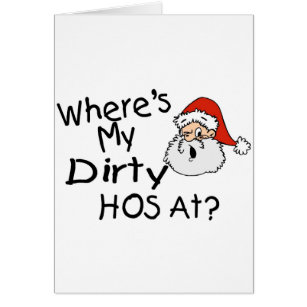 Dirty christmas cards invitations zazzle wheres my dirty hos at card m4hsunfo