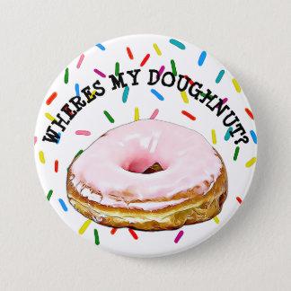 Wheres my Donut Doughnut Button