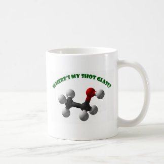 Where's My Shot Glass-Ethanol Coffee Mug