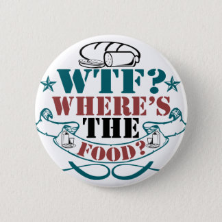 Where's The Food? 6 Cm Round Badge