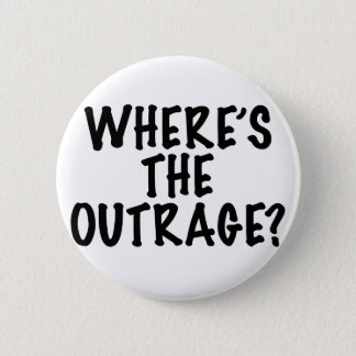 Where's the Outrage? 6 Cm Round Badge