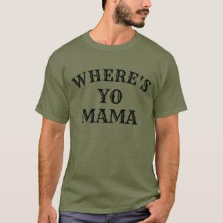 where's yo mama funny weekend t-shirt design