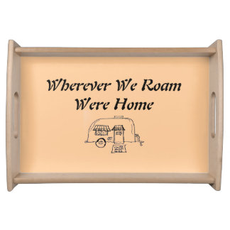 Wherever We Roam Were Home Serving Tray
