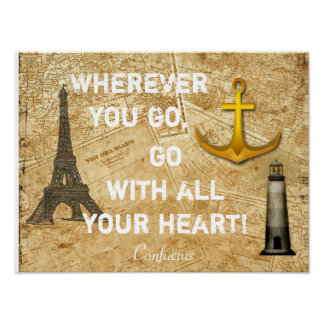 Wherever You Go - Confucius Quote - Art Print