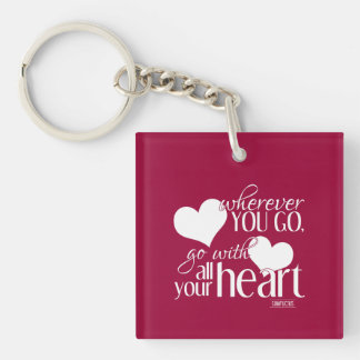 Wherever you go, go with all your Heart Key Ring