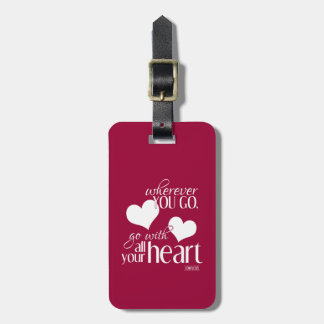 Wherever you go, go with all your Heart Luggage Tag
