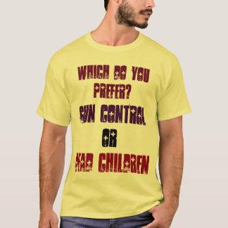 Which do you Prefer? Gun Control Or Dead Children T-Shirt