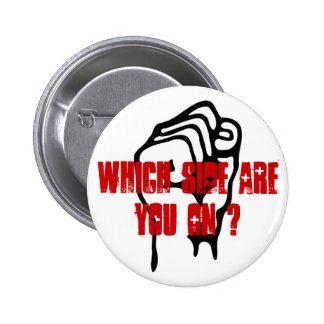 Which Side Are You On? Raised Fist 6 Cm Round Badge
