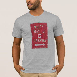 Which way to Canada - -  - Political - T-Shirt